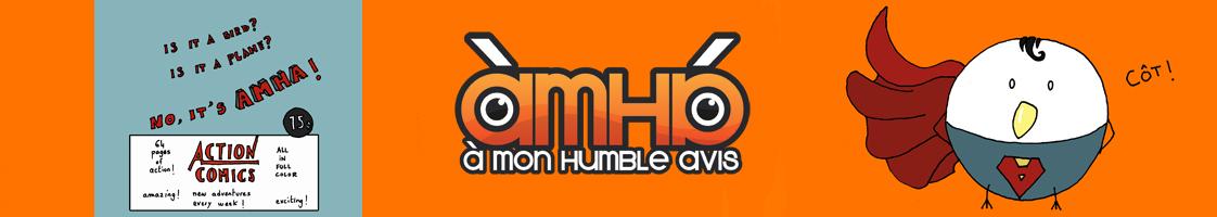 AMHA.fr – A Mon Humble Avis