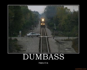Dumbass Demotivational Poster