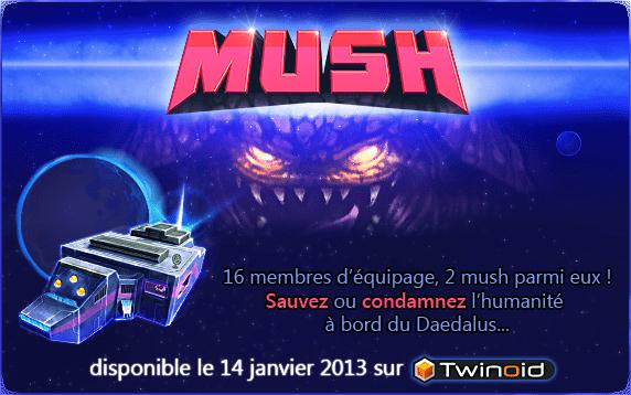 Mush ? C'est quoi ça ? Mush