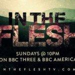 [Série TV] – In The Flesh saison 2  : Libérons le zombie opprimé !