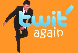 Twit me again 19/06/09 : la sélection des twits hors actualité