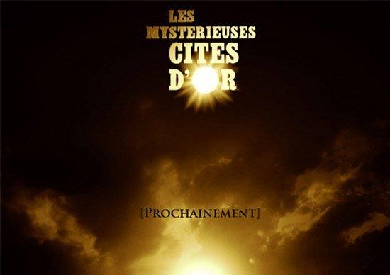 Les Mystérieuses Citées d'Or - le Film live