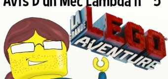 Avis D'un Mec Lambda : Lego la grande aventure