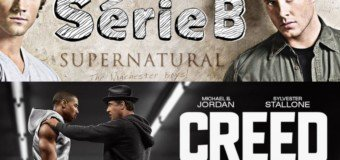 SérieB n°4 : Supernatural, Rocky, Creed