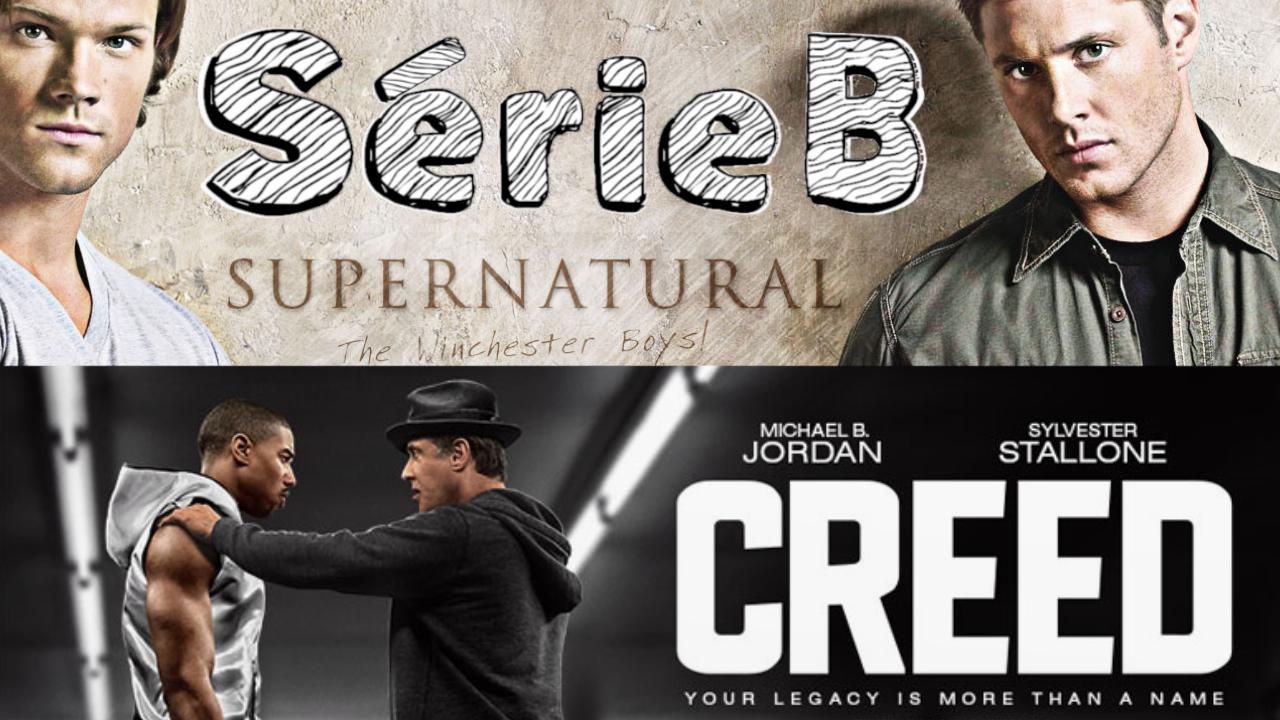 SérieB n°4 : Supernatural, Rocky, Creed - A Mon Humble Avis